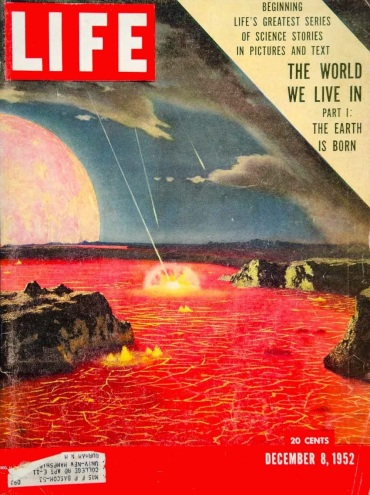 Life Mag 1952 - The Earth Is Born